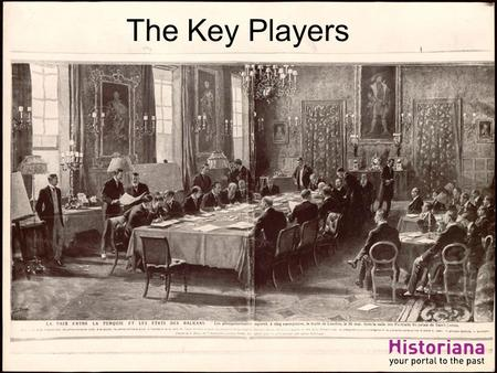 The Key Players. This source collection is made by Bob Stradling within the Innovating History Education for All project with the support of the Erasmus+