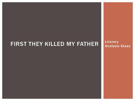 Embedding Quotation Create A Supportive Concrete Detail Cd By Quote Into Your Own Sentence Ppt Download First They Killed My Father Essay