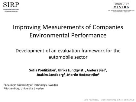 Improving Measurements of Companies Environmental Performance Development of an evaluation framework for the <strong>automobile</strong> sector Sofia Poulikidou 1, Ulrika.