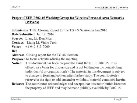 Doc.: IEEE802.15-16-073-00-004n Submission Jan 2016 Liang Li Project: IEEE P802.15 Working Group for Wireless Personal Area Networks (WPANs) Submission.