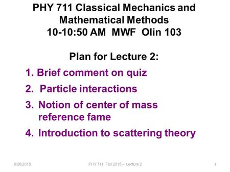 PHY 711 Classical Mechanics and Mathematical Methods - ppt