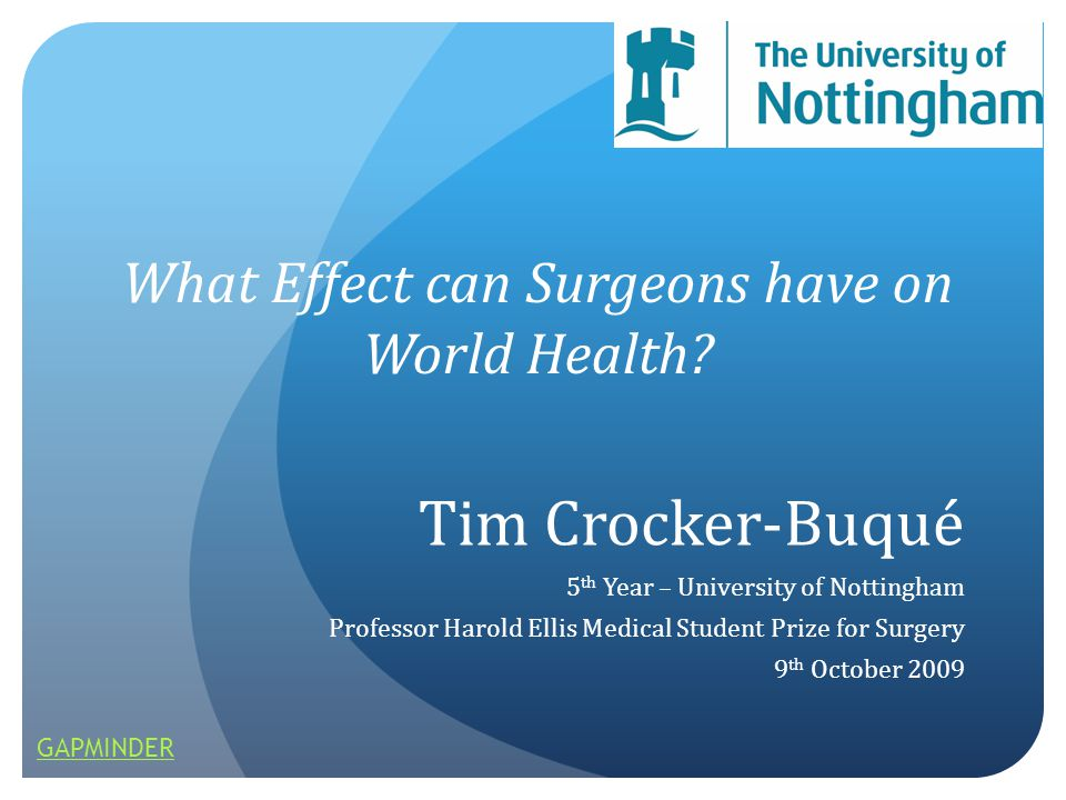 Tim Crocker Buque 5 Th Year University Of Nottingham Professor Harold Ellis Medical Student Prize For Surgery 9 Th October 2009 What Effect Can Surgeons Ppt Download