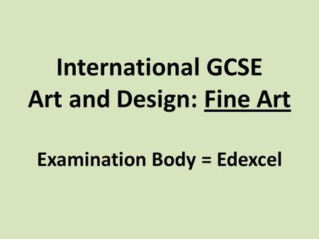 International Gcse Art And Design Fine Art Examination Body