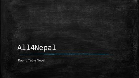 All4Nepal Round Table <strong>Nepal</strong>. <strong>Nepal</strong> Quake <strong>2015</strong> A massive <strong>earthquake</strong> of magnitude 7.9 on the Richter scale struck <strong>Nepal</strong> on 25th April <strong>2015</strong> at 11:56 a.m.