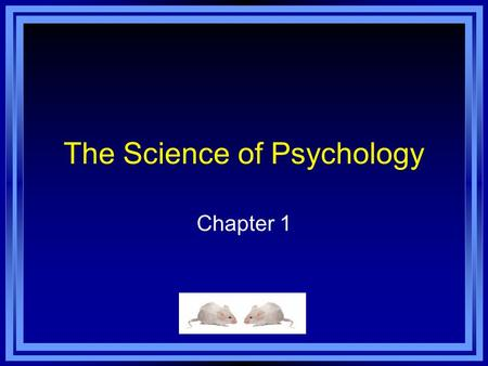 The Science of Psychology Chapter 1. Chapter 1 Learning Objective Menu LO 1.1 <strong>Definition</strong> and goals of psychology LO 1.2 Structuralism and functionalism.