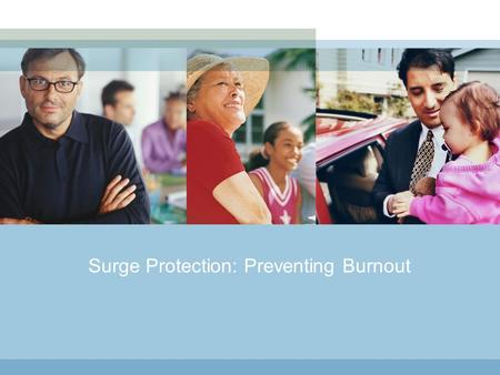 Surge Protection: Preventing Burnout. Welcome and Introductions.