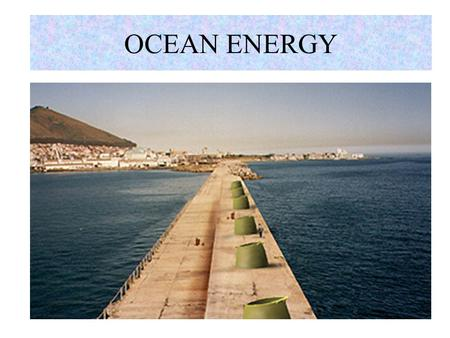 OCEAN ENERGY Topics - Ocean Energy  Ocean Energy  Energy from Oceans (OTEC, Wave, <strong>Hydro</strong>, Tidal)  Efficiency & Types of OTEC (Open, Closed, Hybrid)