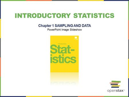 INTRODUCTORY STATISTICS Chapter 1 SAMPLING AND DATA <strong>PowerPoint</strong> Image Slideshow.