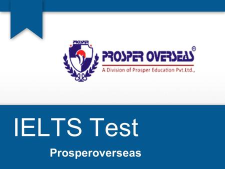 IELTS Test Prosperoverseas. Best IELTS Coaching Institutes.