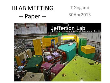 HLAB MEETING -- Paper -- T.Gogami 30Apr2013. Experiments with magnets (e,eK + ) reaction.