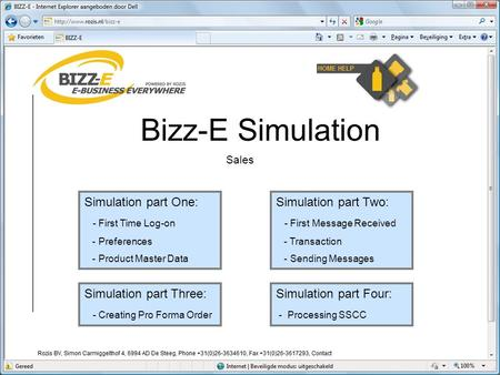 Bizz-E Simulation Simulation part One: - First Time Log-on - Preferences - Product Master Data Simulation part Two: - First Message Received - Transaction.