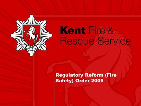 Regulatory Reform (Fire Safety) Order 2005 Fire Safety Order What is the Fire Safety Order? The order was made, under the Regulatory Reform Act 2001.