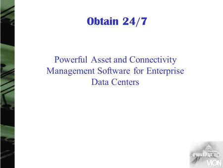Obtain 24/7 Powerful Asset and Connectivity Management Software for Enterprise Data Centers.