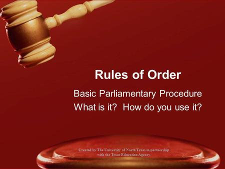 Basic Parliamentary Procedure What is it? How do you use it?