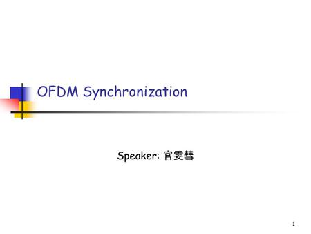 1 OFDM Synchronization Speaker:. Wireless Access Tech. Lab. CCU Wireless Access Tech. Lab. 2 Outline OFDM System Description Synchronization What is Synchronization?