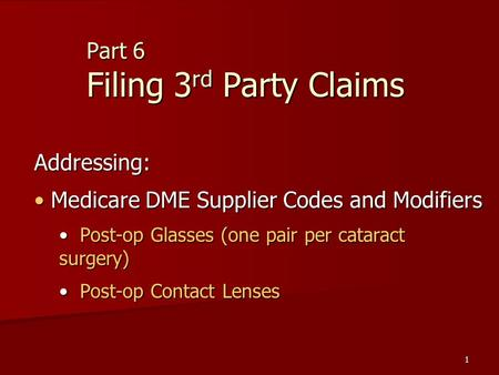 DME Post-op Gles Claims - ppt video online download on hipaa billing form, cms billing form, medicare billing form, ub04 billing form, ub billing form, medicaid billing form, ubo billing form, cpt billing form,