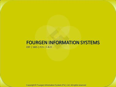 Copyright © Fourgen Information System (Pvt,) Ltd. All rights reserved.