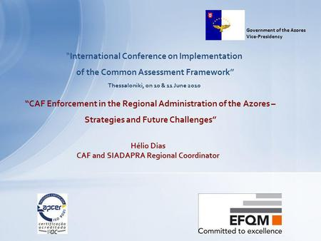 International Conference on Implementation of the Common Assessment Framework Thessaloniki, on 10 & 11 June 2010 CAF Enforcement in the Regional Administration.