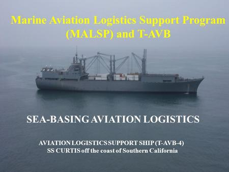 Marine Aviation Logistics Support Program (MALSP) and T-AVB