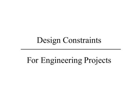 Design Constraints For Engineering Projects