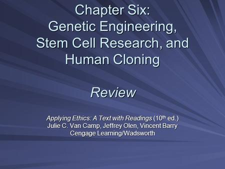 ethics of human cloning and genetic engineering As an instance, the genetic technology associated with prenatal screening, human cloning, stem cell experimentation and the possible selection of specific characteristics in human embryos, raise serious ethical and theological questions that need to be addressed.
