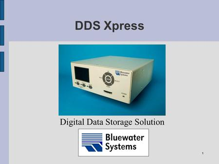 1 DDS Xpress Digital Data Storage Solution. 2 Long-term Goal Legacy Telecoms switches are still operational Expected lifespan at least another 10 years.