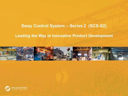Sway Control System – Series 2 (SCS-S2) Leading the Way in Innovative Product Development.
