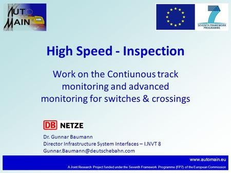 Www.automain.eu A Joint Research Project funded under the Seventh Framework Programme (FP7) of the European Commission High Speed - Inspection Work on.