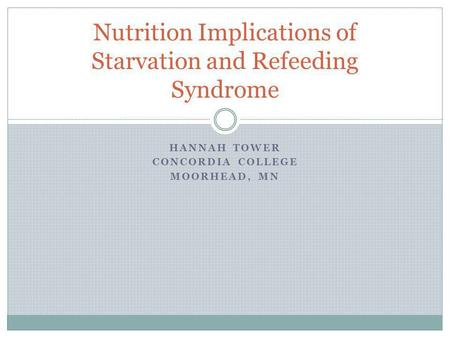 Nutrition Implications of Starvation and Refeeding Syndrome