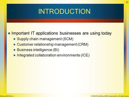 © 2006 The McGraw-Hill Companies, Inc. All rights reserved.McGraw-Hill/ Irwin 2-1 INTRODUCTION Important IT applications businesses are using today Supply.