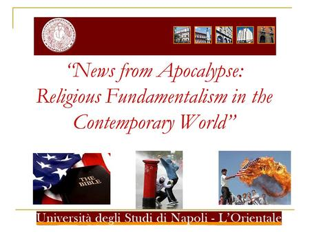 News from Apocalypse: Religious Fundamentalism in the Contemporary World.