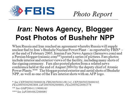 Iran: News Agency, Blogger Post Photos of Bushehr NPP When Russia and Iran reached an agreement whereby Russia will supply nuclear fuel to Irans Bushehr.