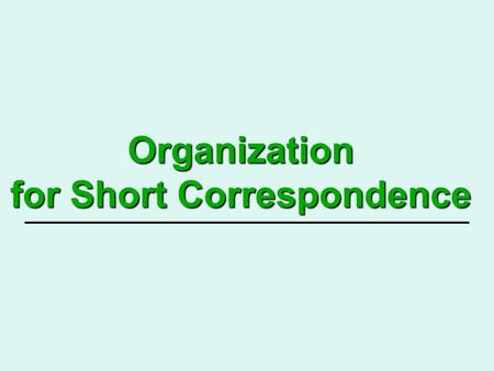 Organization for Short Correspondence