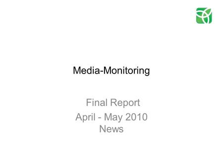 Media-Monitoring Final Report April - May 2010 News.