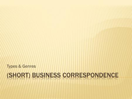 (Short) Business Correspondence