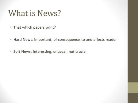 What is News? That which papers print?