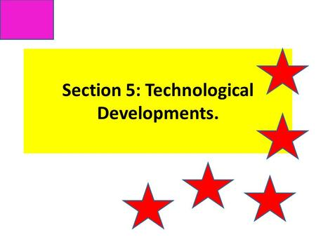 Section 5: Technological Developments.. Key words: New technologies Digital broadcasting media convergence Impact Digital switchover Social media.