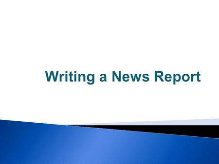 Writing a News Report.