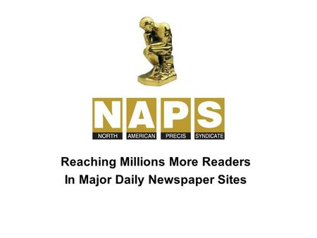 Reaching Millions More Readers In Major Daily Newspaper Sites.