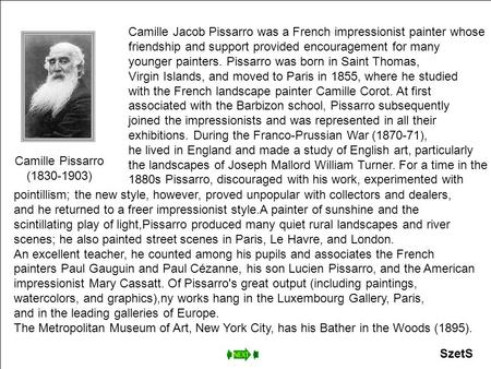 Camille Pissarro (1830-1903) Camille Jacob Pissarro was a French impressionist painter whose friendship and support provided encouragement for many younger.