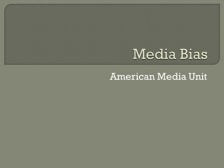 American Media Unit. Newspapers: Daily subscription in decline, as there is number of competing newspapers. Radio and Television: becoming more competitive.