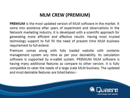 PREMIUM is the most updated version of MLM software in the market. It came into existence after years of experiment and observations in the Network marketing.