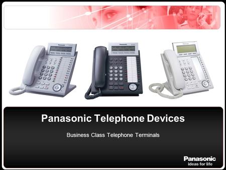 Panasonic Telephone Devices Business Class Telephone Terminals.