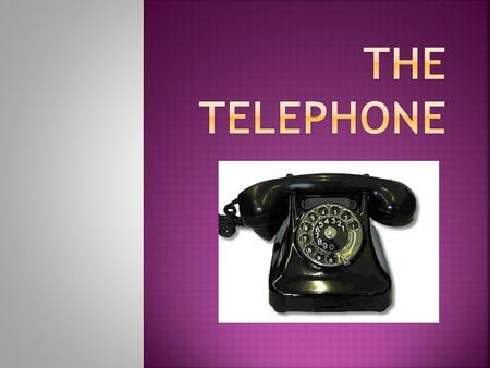 The telephone.