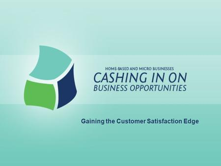 Gaining the Customer Satisfaction Edge. Lesson Goals: Realize the relationship between customer service and customer satisfaction Identify qualities of.