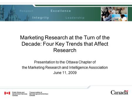 Marketing Research at the Turn of the Decade: Four Key Trends that Affect Research Presentation to the Ottawa Chapter of the Marketing Research and Intelligence.