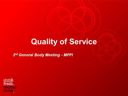 Quality of Service 3 rd General Body Meeting - MPFI.