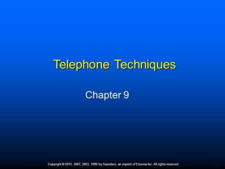 Telephone Techniques Chapter 9 Chapter 9 Telephone Techniques