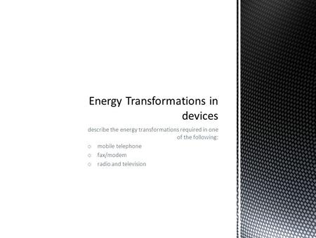 Energy Transformations in devices