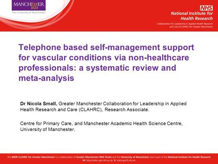 Telephone based self-management support for vascular conditions via non-healthcare professionals: a systematic review and meta-analysis Dr Nicola Small,